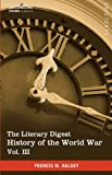 The Literary Digest History of the World War, Francis W. Halsey, 1616400811