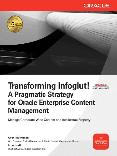 Transforming Infoglut! A Pragmatic Strategy for Oracle Enterprise Content Management (Oracle Press) Pdf