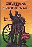 img - for Christians on the Oregon Trail: Churches of Christ and Christian Churches in Early Oregon, 1842-1882 book / textbook / text book