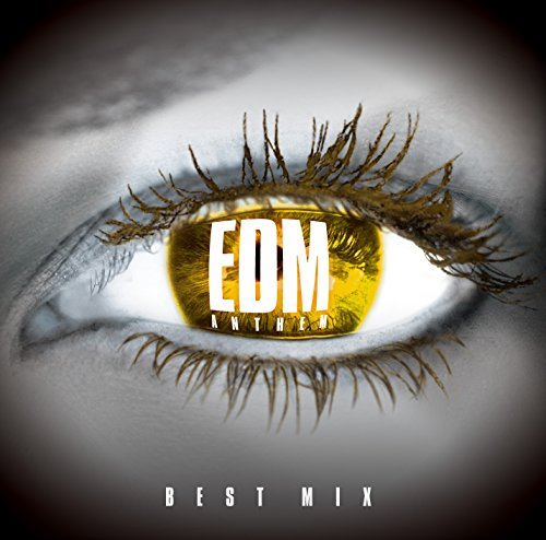 EDM ANTHEM -BEST MIX