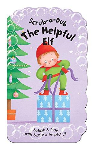 Scrub-A-Dub The Helpful Elf: Splash & Play with Elf (Scrub-a-Dub Bath Mitt and Bath Book Sets) ()