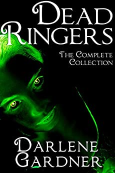 Dead Ringers: The Complete Collection by [Gardner, Darlene]
