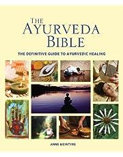 The Ayurveda Bible: The Definitive Guide to Ayurvedic Healing