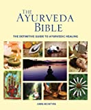 Product review for The Ayurveda Bible: The Definitive Guide to Ayurvedic Healing (Subject Bible)