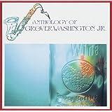 アンソロジー・オブ・グローヴァー・ワシントンJr.<ヨウガクベスト 1300 SHM-CD>