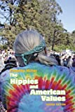 The Hippies and American Values, Timothy S. Miller, 1572338172