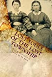 Lost Souls of the Lost Township, David W. Jackson and Paul R. Petersen, 0970430868