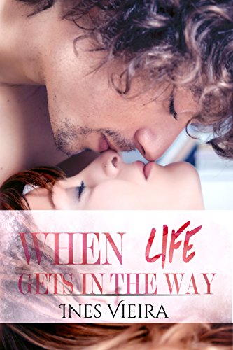 When Life Gets In The Way by Ines Vieira ebook deal