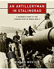 An Artilleryman in Stalingrad: A Soldier's Story at the Turning Point of World War II