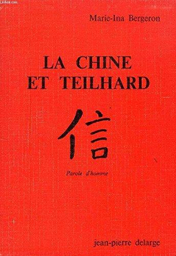 La Chine et Teilhard: Parole d'homme (French Edition)