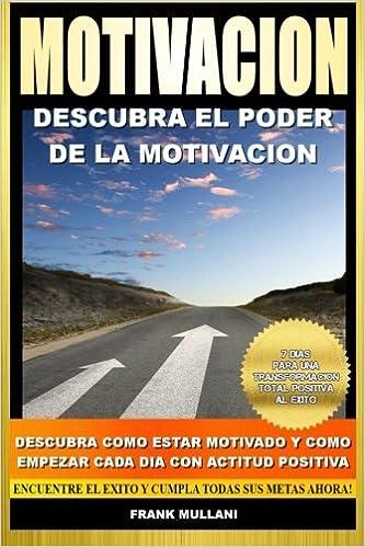 Motivacion - Descubra el Poder de la Motivacion: Descubra ...