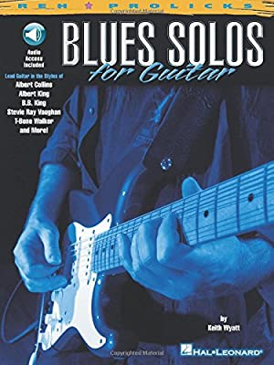 Blues Solos For Guitar Prolicks Downloadable code is included Reh ...