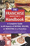 The Franchise Investor's Handbook, Atlantic Publishing Group Inc. Staff, 0910627541