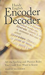 Handy English Encoder Decoder: All the Spelling and Phonics Rules You Could Ever Want to Know (0974361623) | Amazon price tracker / tracking, Amazon price history charts, Amazon price watches, Amazon price drop alerts