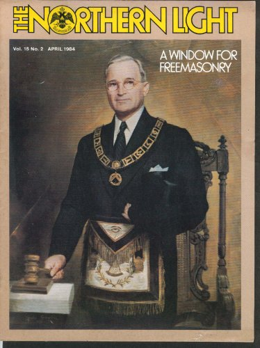(NORTHERN LIGHT Vol 15 #2 George A Newbury Sovereign Grand Commander Mason 4 1984)