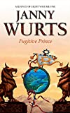 Fugitive Prince: First Book of The Alliance of Light (The Wars of Light and Shadow, Book 4): Fugitive Prince Bk. 1