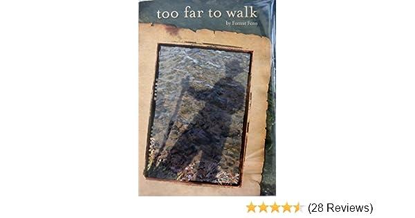 Too Far to Walk: Forrest Fenn: 9780967091792: Amazon com: Books