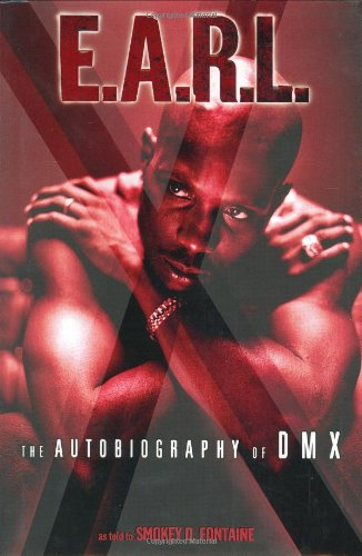(E.A.R.L.: The Autobiography of DMX )