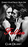 Fallen For Him: A Free Contemporary Romantic Erotic Drama/ Suspense/ Thriller (Darkest Fears Trilogy Book 1) by  Clair Delaney in stock, buy online here