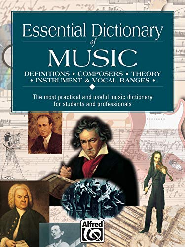Essential Dictionary of Music: The Most Practical and Useful Music Dictionary for Students and Professionals (Essential