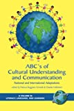 Abc's of Cultural Understanding and Communication: National and International Adaptations (Literacy, Language, And Learning)