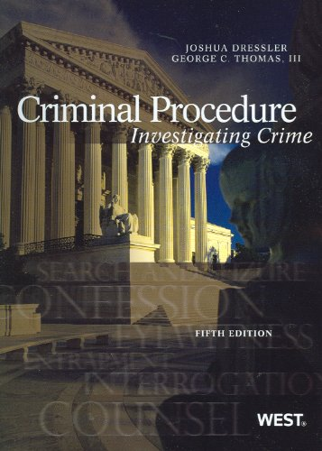 Criminal Procedure: Investigating Crime (American Casebook Series)
