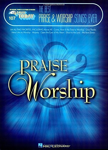 - The Best Praise & Worship Songs Ever: E-Z Play Today Volume 107