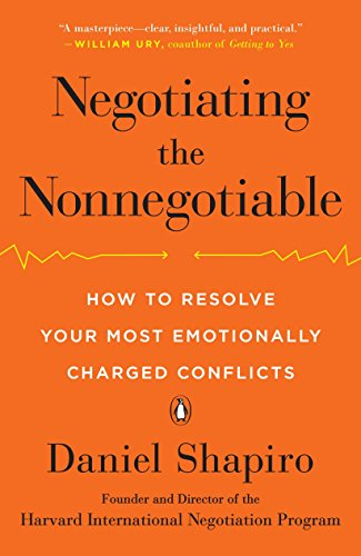 Negotiating the Nonnegotiable: How to Resolve Your Most Emotionally Charged Conflicts by PENGUIN