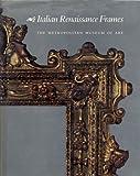 Italian Renaissance Frames, Timothy J. Newbery, 0810934558