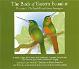 : The Birds of Eastern Ecuador, Volume 1: The Foothills and Lower Subtropics