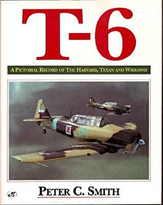 T-6 Texan: The Immortal Pilot Trainer (Osprey Colour Series)