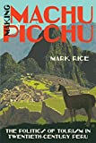 Making Machu Picchu: The Politics of Tourism in Twentieth-Century Peru