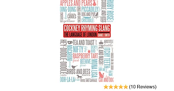 44ff36529 Cockney Rhyming Slang  The Language of London  Daniel Smith  9781782434825   Amazon.com  Books