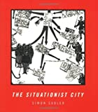 img - for The Situationist City by Simon Sadler (1999-09-30) book / textbook / text book