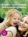 Kindern bei Trennung und Scheidung helfen: Psychologischer und juristischer Rat für Eltern (kinderkinder, Band 12)