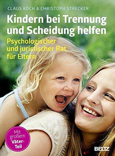 Kindern bei Trennung und Scheidung helfen: Psychologischer und juristischer Rat für Eltern (kinderkinder)