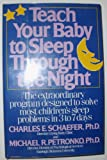 Teach Your Baby to Sleep Through the Night, Charles E. Schaefer and Michael R. Petronko, 0399132708