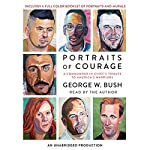 Portraits of Courage: A Commander in Chief's Tribute to America's Warriors | George W. Bush,Laura Bush - foreword,General Peter Pace - foreword