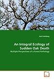 An Integral Ecology of Sudden Oak Death, Joel Kreisberg, 3639127749