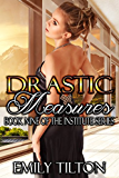 Drastic Measures (The Institute Series Book 9)