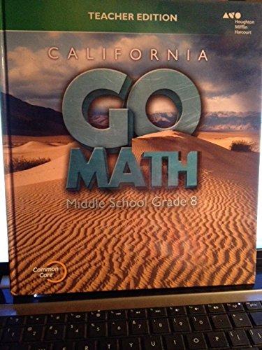 California Go Math! Middle School Grade 8, Teacher Edition (Go Math! California)