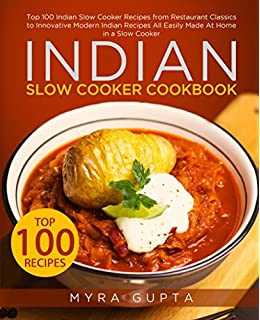 The indian slow cooker 50 healthy easy authentic recipes anupy indian slow cooker cookbook top 100 indian slow cooker recipes from restaurant classics to innovative forumfinder Gallery