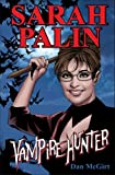 Front cover for the book Sarah Palin: Vampire Hunter by Dan McGirt