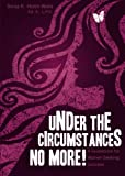 img - for Under the Circumstances...No More! book / textbook / text book