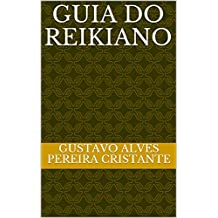 Guia do Reikiano (Portuguese Edition)