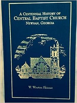 Book A centennial history of Central Baptist Church, Newnan, Georgia