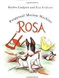 Rosa: Perpetual Motion Machine