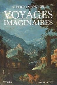 Voyages imaginaires par Alberto Manguel