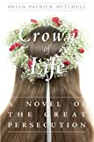 A Crown of Life, Brian Patrick Mitchell, 0991016904