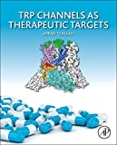 TRP Channels As Therapeutic Targets : From Basic Science to Clinical Use, , 0124200249